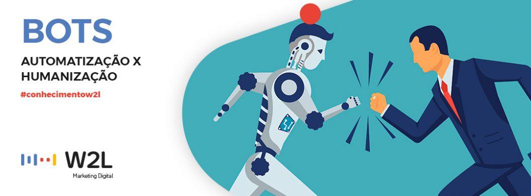 BOTS - Automatização x Humanização